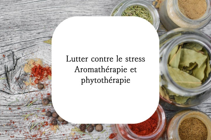 Stress naturopathie phytothérapie huiles essentielles aromathérapie