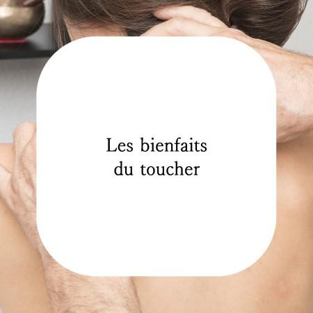 Apprenez tout sur les bienfaits du toucher, les massages sont une technique naturopathique efficace